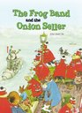 The Frog Band and the Onion Seller