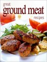 Great Ground Meat Recipes