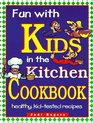 Fun With Kids in the Kitchen Cookbook Healthy Kid-Tested Recipes