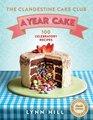 Clandestine Cake Club A Year of Cake