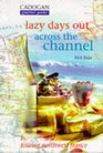 Lazy Days Out Across the English Channel