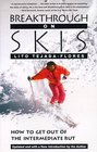 Breakthrough On Skis : How to Get Out of the Intermediate Rut