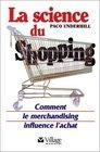 La Science du shopping Comment le merchandising influence l'achat