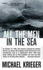 All the Men in the Sea : The Untold Story of One of the Greatest Rescues in History