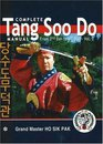 Complete Tang Soo Do Manual: From 2nd Dan to 6th Dan, Vol. 2