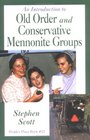 Introduction to Old Order  and Conservation Mennonite Groups