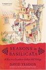 Seasons in Basilicata  A Year in a Southern Italian Hill Village