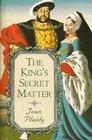 The King's Secret Matter (Tudor Saga, Bk 4)