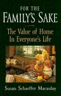 For the Family's Sake The Value of the Home in Everyone's Life