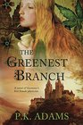 The Greenest Branch: A Novel of Germany's First Female Physician (Hildegard of Bingen)