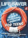 Life Saver The Ultimate Devotional Handbook for Teens