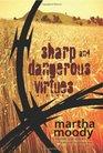 Sharp and Dangerous Virtues A Novel