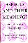 Aspects and Their Meanings (Astro Kinetics, Vol 3)