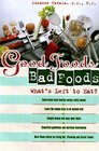 Good Food, Bad Foods: What's Left to Eat?