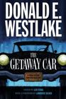 The Getaway Car A Donald Westlake Nonfiction Miscellany