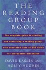 The Reading Group Book The Complete Guide to Starting and Sustaining a Reading Group