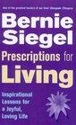 Prescriptions For Living Inspirational Lessons for a Joyful Loving Life