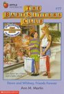 Dawn and Whitney, Friends Forever (Baby Sitters Club, bk  77)
