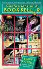 Confessions of a Bookseller (Diary of a Bookseller, Bk 2)