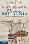 When the Waves Ruled Britannia Geography and Political Identities 1500-1800