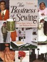 The Business of Sewing How to Start Achieve and Maintain Success Vol 1