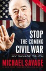 Stop the Coming Civil War My Savage Truth