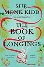 The Book of Longings From the author of the international bestseller THE SECRET LIFE OF BEES