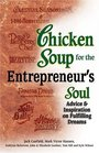 Chicken Soup for the Entrepreneur's Soul  Stories of Faith Persistence and Determination to Inspire the Spirit