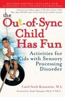 The OutofSync Child Has Fun Revised Edition Activities for Kids with Sensory Processing Disorder