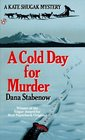 A Cold Day for Murder (Kate Shugak, Bk 1)