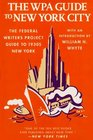 The Wpa Guide to New York City  The Federal Writers' Project Guide to 1930s New York