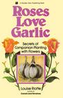 Roses Love Garlic