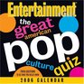 The Great American Pop Culture Quiz 2006 Day-to-Day Calendar