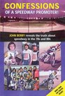 Confessions of a Speedway Promoter John Berry Reveals the Truth About Speedway in the 70s And 80s