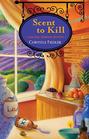 Scent to Kill (Natural Remedies, Bk 2)