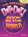 The Greatest Dot-to-Dot Book in the World (Book 2) (Greatest Dot-To-Dot Book in the World)