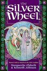 Silver Wheel Women's Myths and Mysteries in the Celtic Tradition