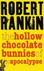 The Hollow Chocolate Bunnies of the Apocalypse (Eddie Bear, Bk 1)