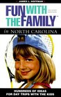 Fun with the Family in North Carolina Hundreds of Ideas for Day Trips with the Kids