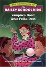 Vampires Don't Wear Polka Dots (Bailey School Kids, Bk 1)