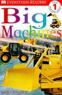 Big Machines (DK Readers, Level 1)