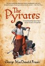 The Pyrates A Swashbuckling Comic Novel by the Creator of Flashman