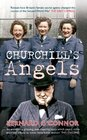 Churchill's Angels How Britain's Women Secret Agents Changed the Course of the Second World War