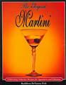 The Elegant Martini Celebrating Seductive Recipes for Appetizers and Libations