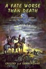 A Fate Worse Than Death: Indian Captivities in the West 1830-1885