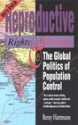 Reproductive Rights and Wrongs  The Global Politics of Population Control
