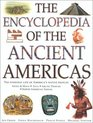 The Encyclopedia of the Ancient Americans The Everyday Life of America's Navtive Peoples