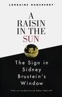 A Raisin in the Sun / The Sign in Sidney Brustein's Window