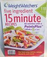 Weight Watchers Five Ingredient 15 minute recipes