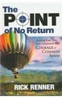 Point of No Return Tackling Your Next New Assignment With Courage  Common Sense